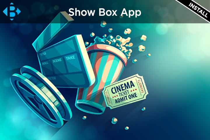 Install Show Box on Fire Stick, Android or Windows 10